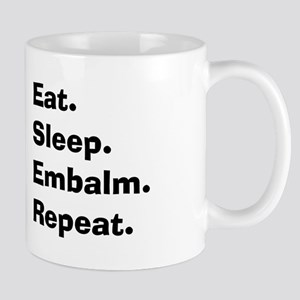 eat sleep embalm Mug