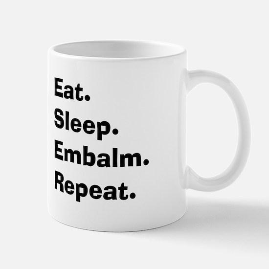 eat sleep embalm.PNG Mug