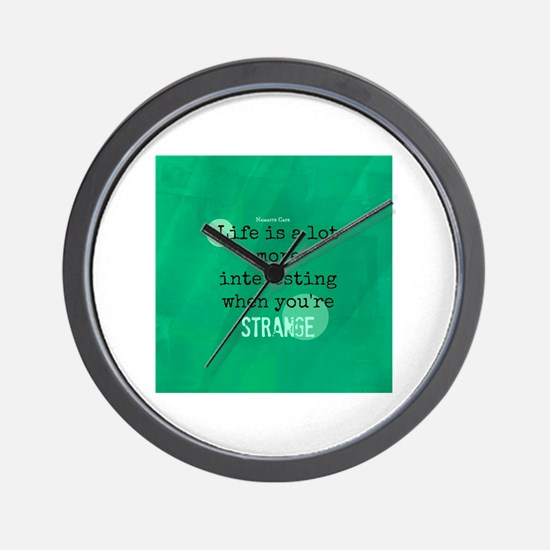 Life is Interesting When Youre Strange Wall Clock