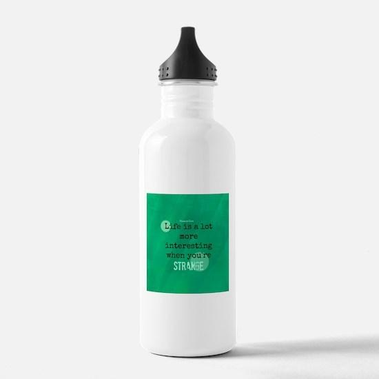 Life is Interesting When Youre Strange Water Bottle
