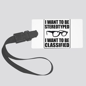 I WANT TO BE STEREOTYPED / CLASSIFIED Large Luggag