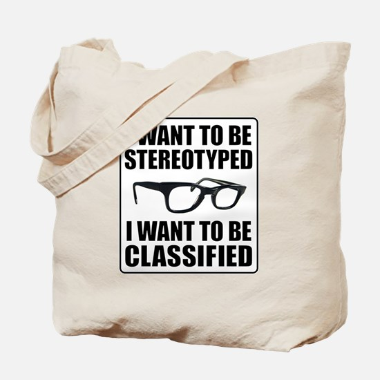 I WANT TO BE STEREOTYPED / CLASSIFIED Tote Bag