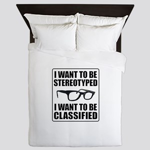 I WANT TO BE STEREOTYPED / CLASSIFIED Queen Duvet