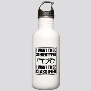 I WANT TO BE STEREOTYPED / CLASSIFIED Stainless Wa