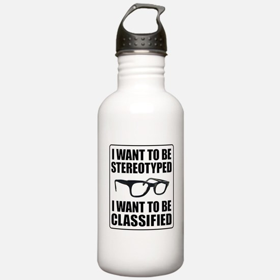 I WANT TO BE STEREOTYPED / CLASSIFIED Water Bottle