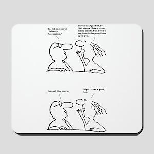Friendly Persuasion Mousepad