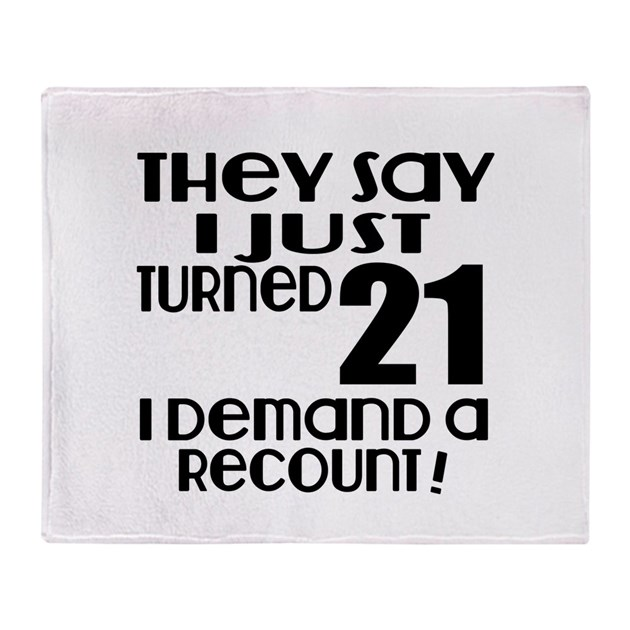 I Just Turned 21 Birthday Throw Blanket By GangOfFashion