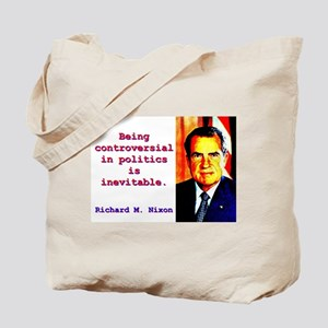 Being Controversial In Politics - Richard Nixon To