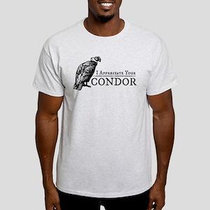 The Original: I Appreciate Your Condor Light T-Shi