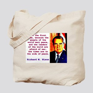 For The First Time - Richard Nixon Tote Bag