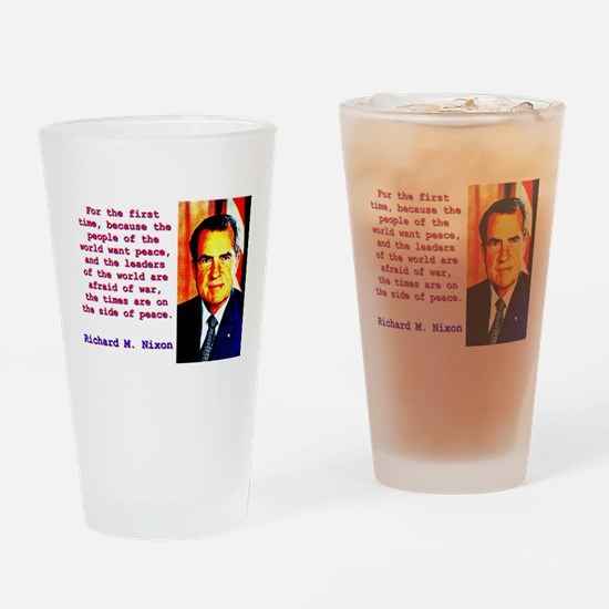 For The First Time - Richard Nixon Drinking Glass