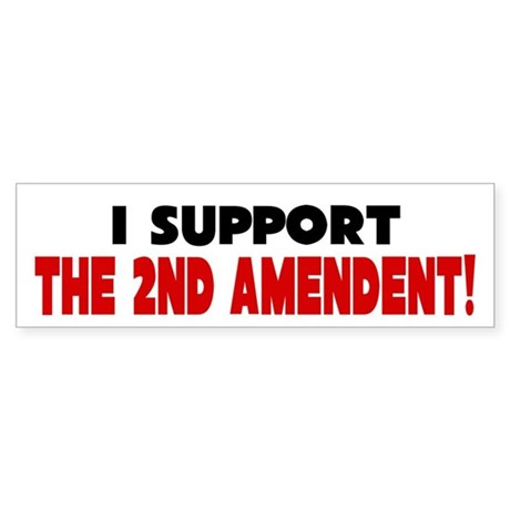 I Support The 2nd Amendment Sticker (Bumper)