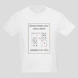 Daddy's on tilt Kids T-Shirt