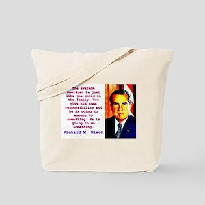 The Average American - Richard Nixon Tote Bag
