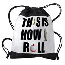 How I Roll Fishing Drawstring Bag