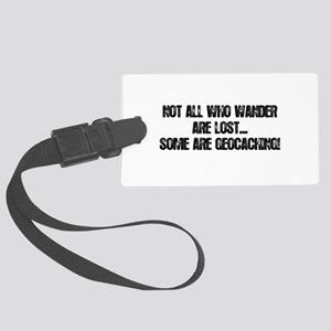 Not all Who Wander... Large Luggage Tag