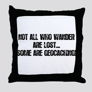 Not all Who Wander... Throw Pillow