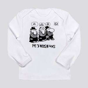 The 3 Weisman Long Sleeve Infant T-Shirt