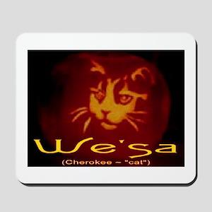 WE'SA - CHEROKEE FOR CAT Mousepad
