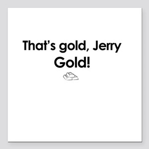That's Gold Jerry, Gold! - Seinfeld Square Car Mag