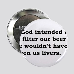"If God intended us...... 2.25"" Button"