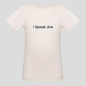I Speak Jive Organic Baby T-Shirt