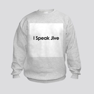 I Speak Jive Kids Sweatshirt