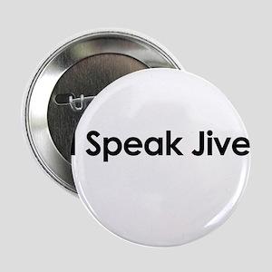 "I Speak Jive 2.25"" Button"