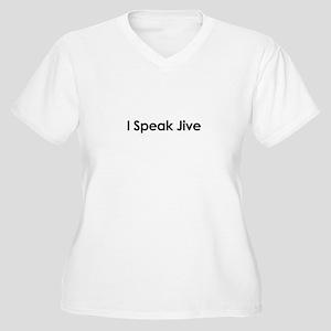 I Speak Jive Women's Plus Size V-Neck T-Shirt