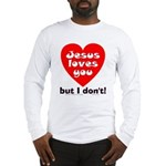 Jesus/But I don't! Long Sleeve T-Shirt