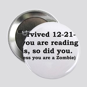 "I SURVIVED 12-21-12 2.25"" Button"