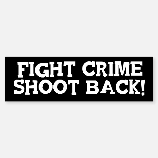 Fight Crime Shoot Back Sticker (Bumper)