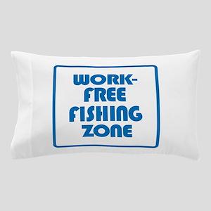Work Free Fishing Zone Pillow Case