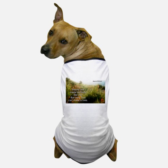 Poems Are Made By Fools - Joyce Kilmer Dog T-Shirt