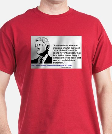 """Clinton on the word """"is"""" Red T-Shirt"""