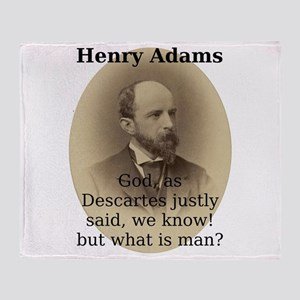 God As Descartes Justly Said - Henry Adams Throw B