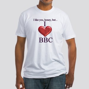 I Love BBC Fitted T-Shirt