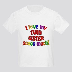 I love my TWIN SISTER soooo much! Kids Light T-Shi