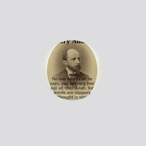 No One Means All He Says - Henry Adams Mini Button