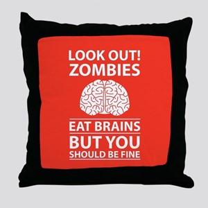 Look Out - Zombies Eat Brains Throw Pillow