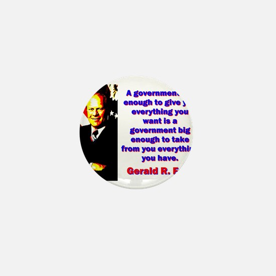 A Government Big Enough - Gerald Ford Mini Button