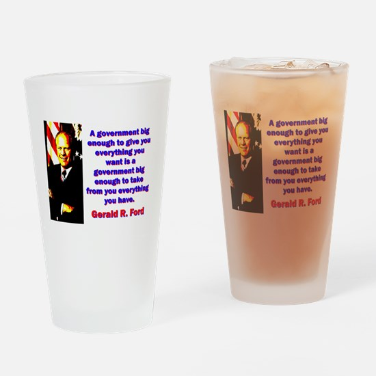 A Government Big Enough - Gerald Ford Drinking Gla