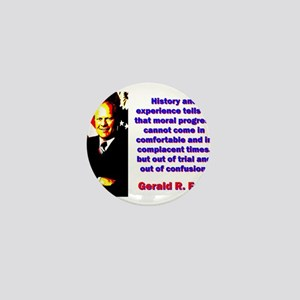 History And Experience - Gerald Ford Mini Button
