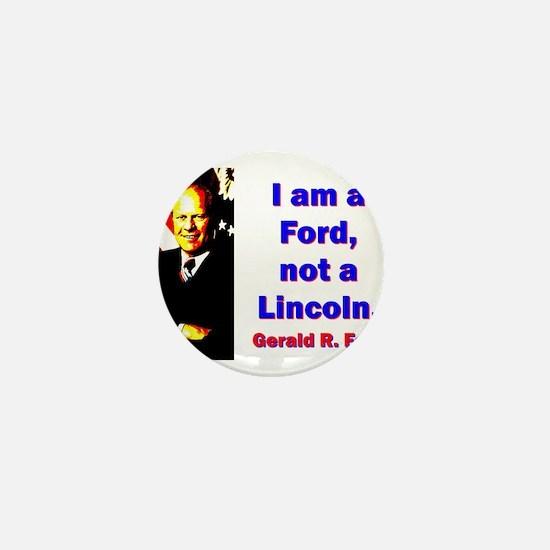 I Am A Ford - Gerald Ford Mini Button