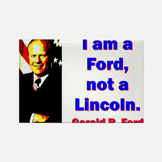 I Am A Ford - Gerald Ford Magnets