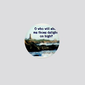 O Who Will Show Me - George Herbert Mini Button
