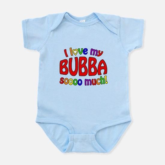 I love my BUBBA soooo much! Infant Bodysuit