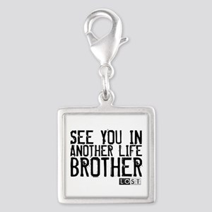 See You In Another Life Broth Silver Square Charm