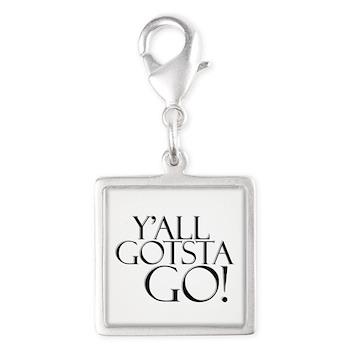 Y'all Gotsta Go! Silver Square Charm