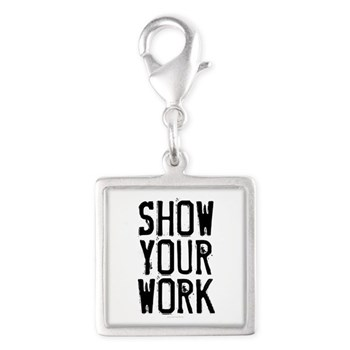 Show Your Work Silver Square Charm